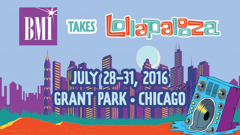 Lollapalooza 2016 is fast approaching and BMI will again feature an eclectic lineup of some of today's rising stars for its annual BMI/Lollapalooza stage. From July 28- 31, beginning at 1:00 PM, festivalgoers can check out 24 of BMI's most promising bands and songwriters. For more information on the BMI Stage, please visit,www.bmi.com/lollapalooza.